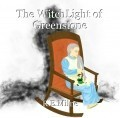 The WitchLight of Greenstone