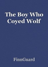 The Boy Who Coyed Wolf