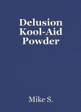 Delusion Kool-Aid Powder
