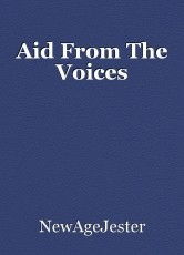 Aid From The Voices