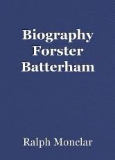 Biography Forster Batterham