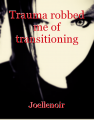 Trauma robbed me of transitioning