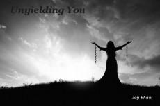 Unyielding You