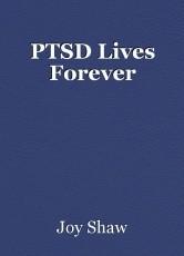 PTSD Lives Forever