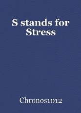S stands for Stress