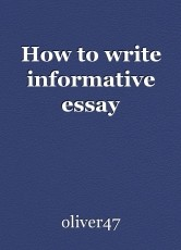 How to write informative essay
