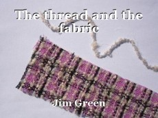 The thread and the fabric