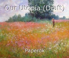 Our Utopia (Draft)