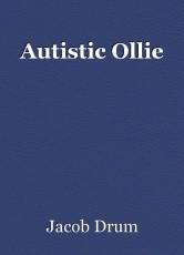 Autistic Ollie