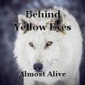 Behind Yellow Eyes