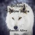 Behind Yellow Eyes