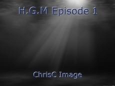 H.G.M Episode 1