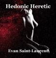 Hedonic Heretic
