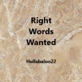 Right Words Wanted