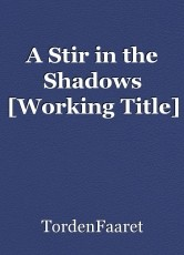A Stir in the Shadows [Working Title]