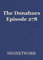 The Donahues Episode 278