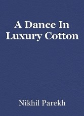 A Dance In Luxury Cotton