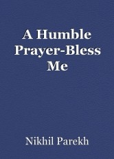 A Humble Prayer-Bless Me
