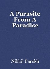 A Parasite From A Paradise