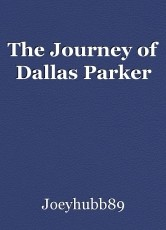 The Journey of Dallas Parker