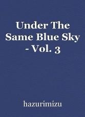 Under The Same Blue Sky - Vol. 3