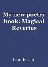 My new poetry book: Magical Reveries