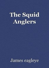 The Squid Anglers