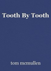 Tooth By Tooth