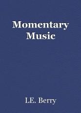Momentary Music