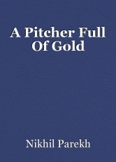 A Pitcher Full Of Gold