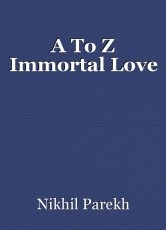 A To Z Immortal Love