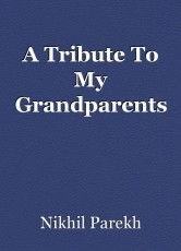 A Tribute To My Grandparents