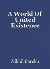 A World Of United Existence