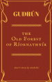 GUDRUN: The Old Forest of Ríornathnír