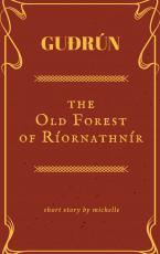 GUDRUN: The Old Forest of Ríornathnír