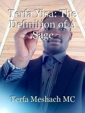 Terfa Yisa: The Definition of A Sage