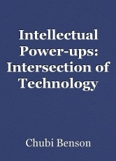 Intellectual Power-ups: Intersection of Technology and Social Change