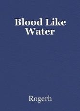 Blood Like Water