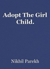 Adopt The Girl Child.