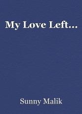 My Love Left...
