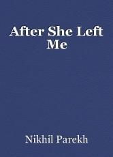 After She Left Me