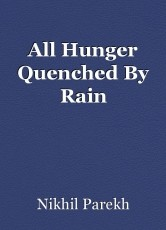 All Hunger Quenched By Rain