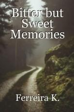 Bitter but Sweet Memories