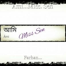 Ami...Miss. Sen