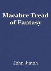 Macabre Tread of Fantasy