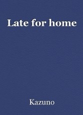 Late for home
