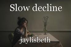 Slow decline