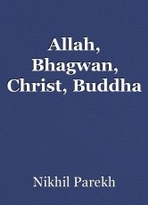 Allah, Bhagwan, Christ, Buddha