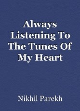 Always Listening To The Tunes Of My Heart