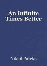 An Infinite Times Better